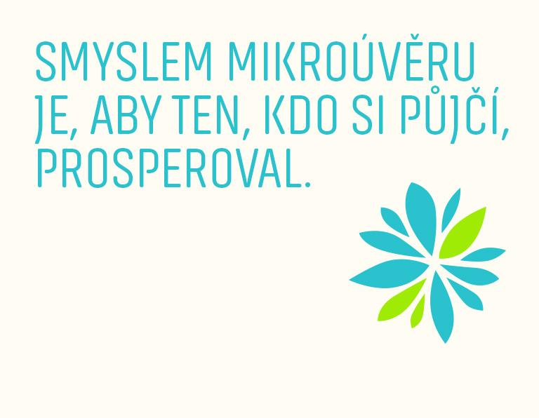 Smyslem mikroúvěru je, aby ten, kdo si půjčí, prosperoval.